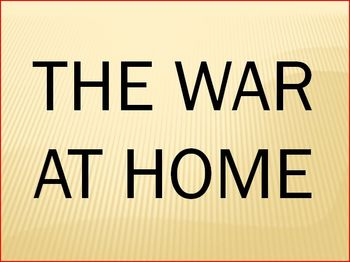 The War at Home - WWI - 9th Grade