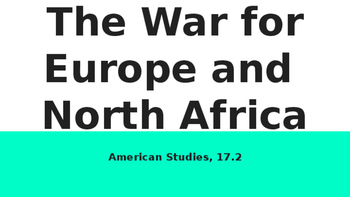 The War for Europe and North Africa (WWII)