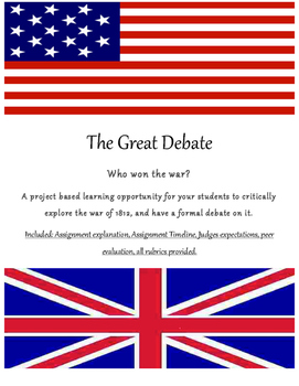 The War of 1812 Formal Debate: Project Based Learning