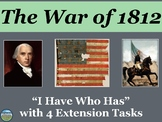 The War of 1812 Review Game: I Have Who Has