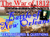 The War of 1812 & The Battle of New Orleans (Text, Pictures and Questions)