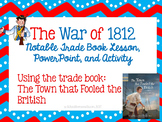 The War of 1812 Trade Book Lesson- The Town that Fooled th
