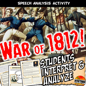The War of 1812: War Hawks & Doves Primary Source Activity