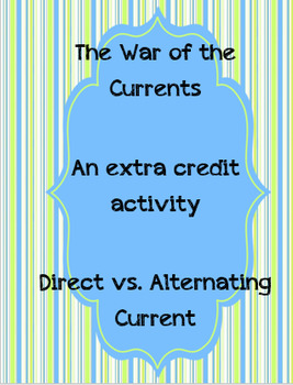 The War of the Currents - Direct vs. Alternating Current Argumentative Essay