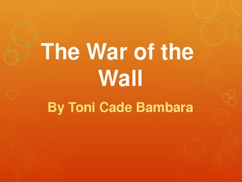 The War of the Wall by Toni Cade Bambara PowerPoint