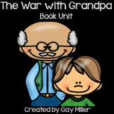 The War with Grandpa Novel Study: vocabulary, comprehension, writing, skills