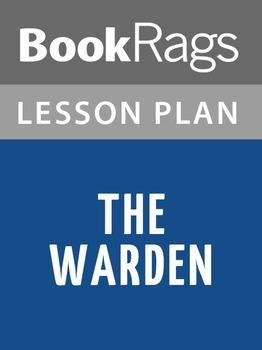 The Warden Lesson Plans