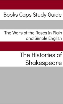 The Wars of the Roses In Plain and Simple English