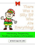 There Was A Silly Elf Who Ate Everything! Inferencing, Vocabulary, Speech