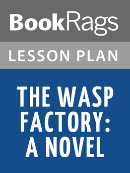 The Wasp Factory: A Novel Lesson Plans