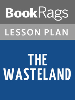 The Wasteland Lesson Plans