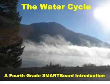 The Water Cycle - A Fourth Grade SMARTBoard Introduction