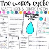 The Water Cycle Adapted Book & Comprehension for Special E