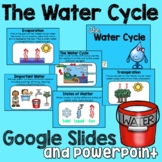 The Water Cycle (Google Slides and PowerPoint) K-2