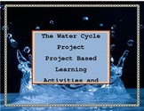 The Water Cycle Project Based Learning Rubric and Activities