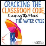 The Water Cycle Science Escape Room Cracking the Classroom Code®