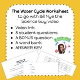 The Water Cycle worksheet- Bill Nye (Weather Watchers, Grade 5- Alberta, Canada)