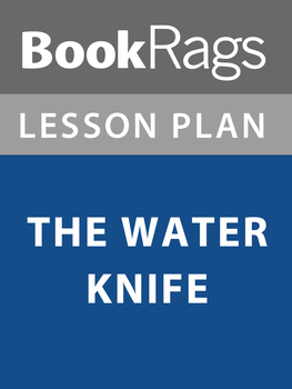 The Water Knife Lesson Plans