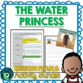 The Water Princess by Susan Verde & Peter H. Reynolds Lesson Plan and Activities