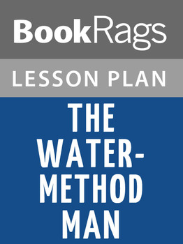 The Water-method Man Lesson Plans