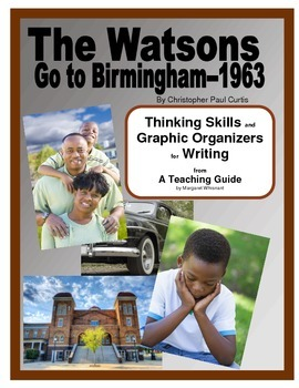 The Watsons Go to Birmingham 1963 Thinking Skills Graphic Organizers for Writing