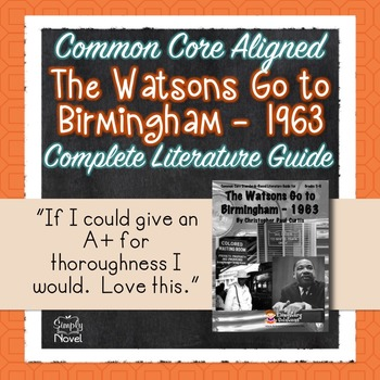 Watsons Go To Birmingham - 1963 Literature Guide - 136 Pages