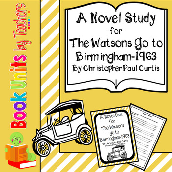 the watsons go to birmingham 1963 by christopher paul curtis book unit. Black Bedroom Furniture Sets. Home Design Ideas