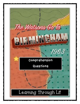 THE WATSONS GO TO BIRMINGHAM - Comprehension & Text Evidence