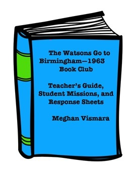 The Watsons Go to Birmingham--1963 Book Club (Guide, Discu