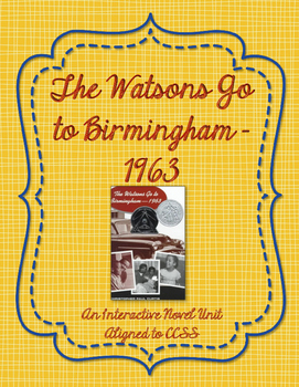 The Watsons Go to Birmingham - 1963 - CCSS Aligned Reading Comprehension Packet