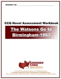 The Watsons Go to Birmingham-1963 CCQ Novel Study Assessment Workbook-CCSS Align