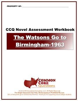 The Watsons Go to Birmingham-1963 CCQ Novel Study Assessment Workbook-CCSS Align