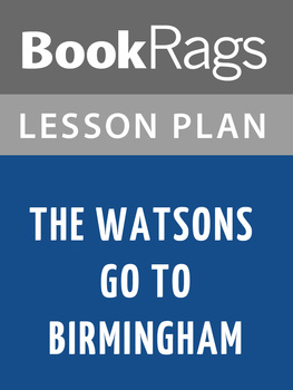 The Watsons Go to Birmingham -1963 Lesson Plans