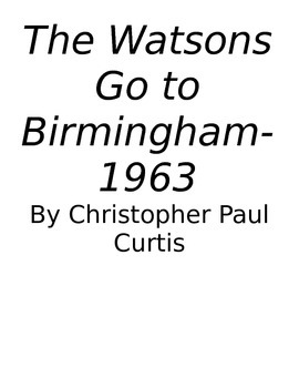 The Watsons Go to Birmingham-1963 Literature Circle Assignment Packet