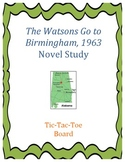 The Watsons Go to Birmingham--1963 Novel Study:  Tic-Tac-T