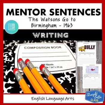 The Watsons Go to Birmingham - 1963: Mentor Sentences Writing Style