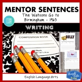 The Watsons Go to Birmingham - 1963: Mentor Sentences Writ