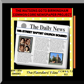 THE WATSONS GO TO BIRMINGHAM COMMON CORE NEWSPAPER PROJECT