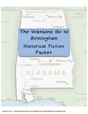 The Watsons Go to Birmingham Historical Fiction Packet
