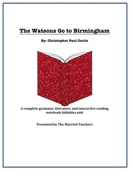 The Watsons Go to Birmingham Literature, Grammar, & Interactive Foldables Unit