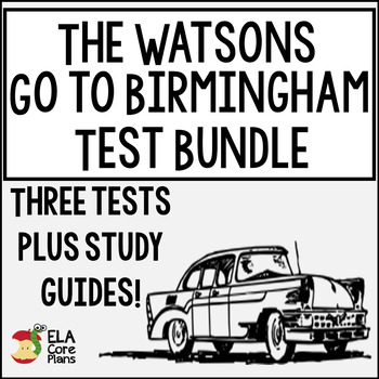 The Watsons Go to Birmingham Test Bundle ~ Three Tests Included!