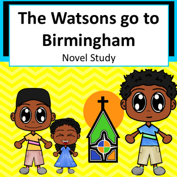 The Watsons go to Birmingham - Novel Study