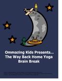 The Way Back Home Yoga Brain break