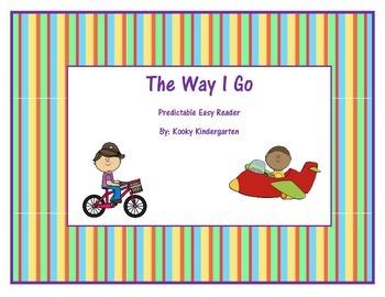 """""""The Way I Go"""" Easy Predictable Reader"""