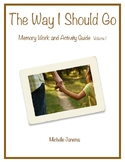 The Way I Should Go Memory Work and Activity Guide Volume 1
