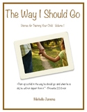 The Way I Should Go Volume 1
