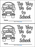 The Way We Go to School- Emergent Reader- Kindergarten