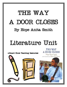 """""""The Way a Door Closes"""", by Hope Anita Smith, Literature Unit, 43 pgs."""