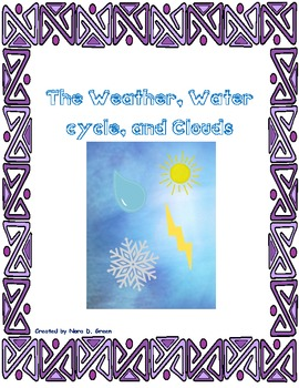 The Weather, Water Cycle, and Clouds!