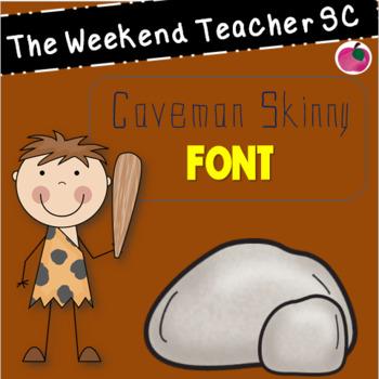 The Weekend Teacher Caveman Skinny Font Set